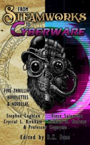 From Steamworks to Cyberware